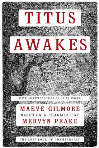 Titus Awakes: A Novel  by  Maeve Gilmore