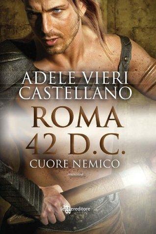 Roma 42 d.C. Cuore nemico Adele Vieri Castellano