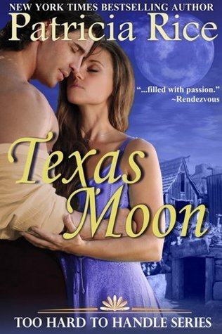 Texas Moon (Too Hard To Handle, Book 4)  by  Patricia Rice