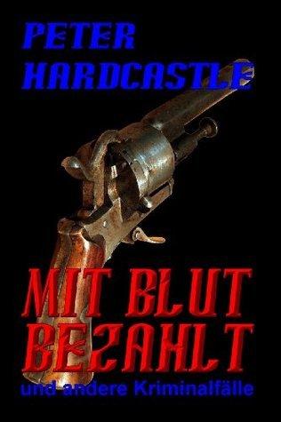Mit Blut bezahlt  by  Peter Hardcastle