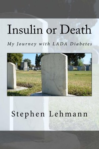 Insulin or Death Stephen Lehmann