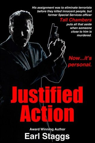 JUSTIFIED ACTION Earl Staggs