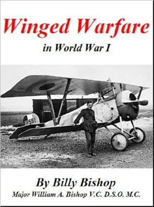 Winged Warfare - In World War I Billy Bishop