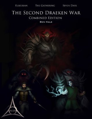The Second Draeken War (Combined Edition) (The Chronicles of Lumineia #1-3) Ben Hale