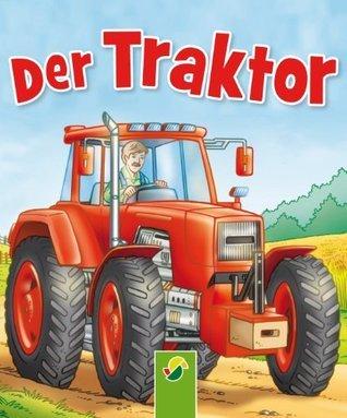Der Traktor: Auf dem Bauernhof  by  Bärbel Oftring