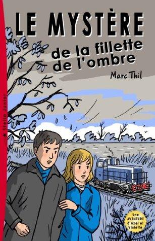 Le Mystère de la fillette de lombre  by  Marc Thil