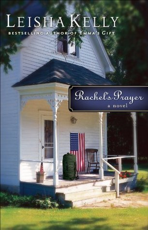 Rachels Prayer (Country Road Chronicles Book #2): A Novel  by  Leisha Kelly