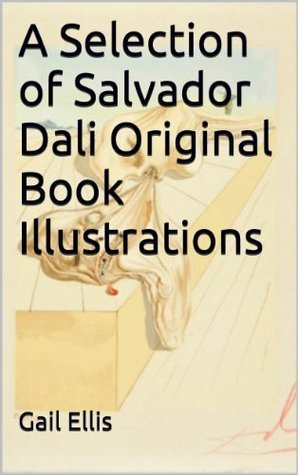 A Selection of Salvador Dali Original Book Illustrations Gail Ellis