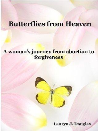 Butterflies from Heaven  by  Lauryn J. Douglas