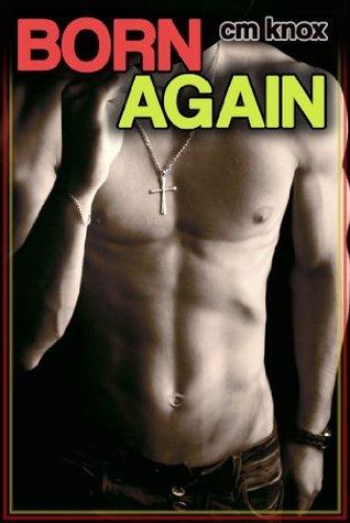 Born Again (Gay BDSM Older Man/Younger Man Romance) C.M. Knox