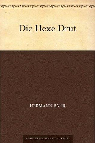 Die Hexe Drut  by  Hermann Bahr