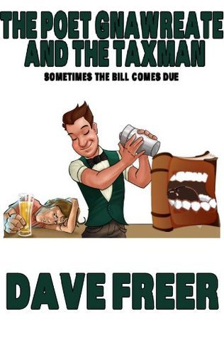 The Poet Gnawreate and the Taxman  by  Dave Freer