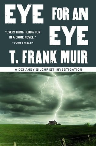 Eye for an Eye (A DCI Andy Gilchrist Investigation) Frank Muir