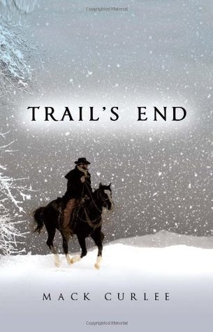 Trails End  by  Mack Curlee