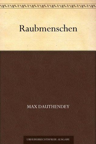 Raubmenschen Max Dauthendey