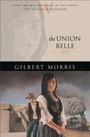 Union Belle, The (House of Winslow Book #11) Gilbert Morris