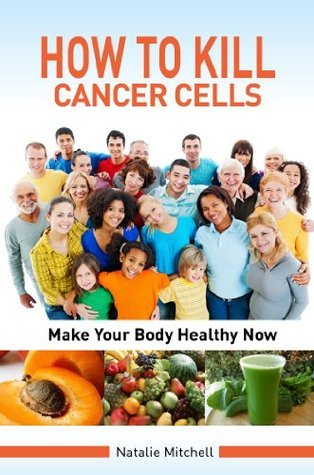 How To Kill Cancer Cells Natalie Mitchell
