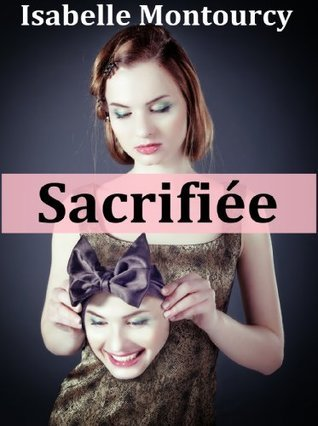 Sacrifiée Isabelle Montourcy