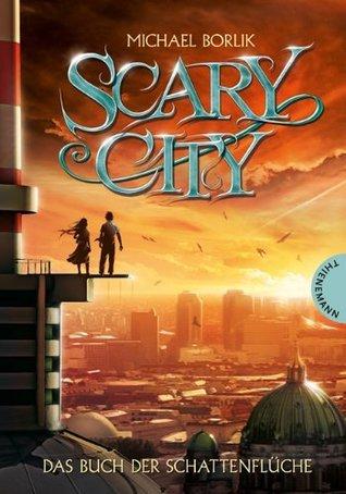 Scary City, Band 1: Das Buch der Schattenflüche, Scary City 1 Michael Borlik