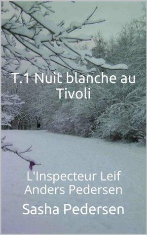 T.1 Nuit blanche au Tivoli (LInspecteur Leif Anders Pedersen) Sasha Pedersen