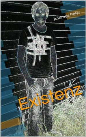 Existenz  by  Andreas Peter