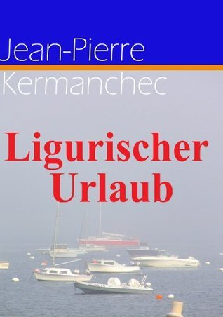 Ligurischer Urlaub  by  Jean-Pierre Kermanchec