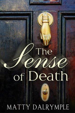 The Sense of Death (Ann Kinnear Suspense #1)  by  Matty Dalrymple