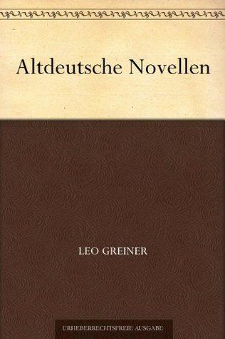 Altdeutsche Novellen Leo Greiner
