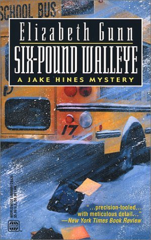 Six-Pound Walleye (Jake Hines, #4) Elizabeth Gunn