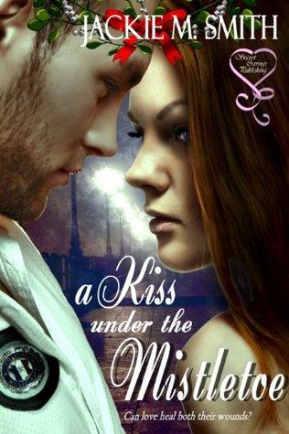 A Kiss Under The Mistletoe Jackie M. Smith