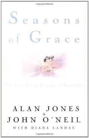 Seasons of Grace: The Life-Giving Practice of Gratitude  by  Alan Jones