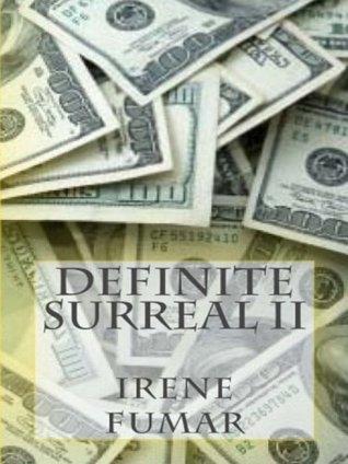 Definite Surreal II  by  Irene Fumar