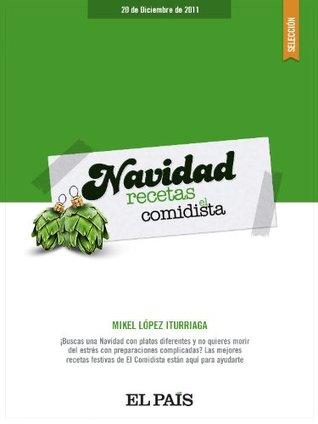 Recetas de Navidad de El Comidista  by  Mikel López Iturriaga