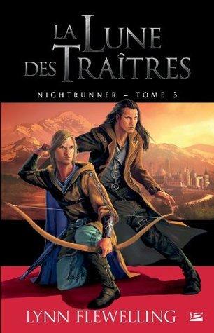 La Lune des traîtres (Nightrunner, #3)  by  Lynn Flewelling