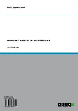 Unterrichtsablauf in der Waldorfschule  by  Meike Meyer-Glauner