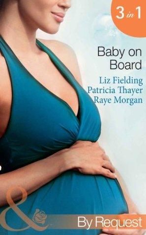 Baby on Board: Secret Baby, Surprise Parents / Her Baby Wish / Keeping Her Babys Secret  by  Liz Fielding