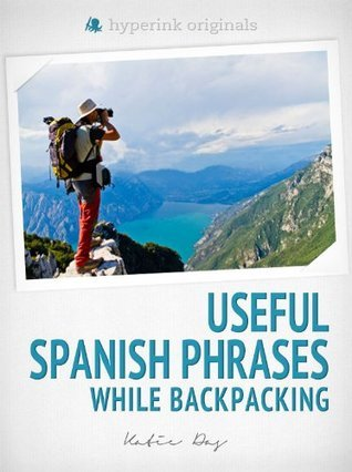 250 Useful Spanish Phrases while Backpacking Das (Spanish Language Tutor), Katie