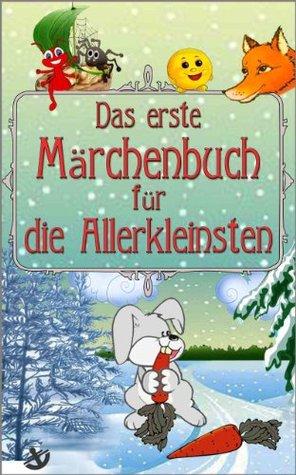 Das erste Märchenbuch für  die Allerkleinsten  by  Albina Jakorewa