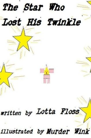 The Star Who Lost His Twinkle  by  Lotta  Floss