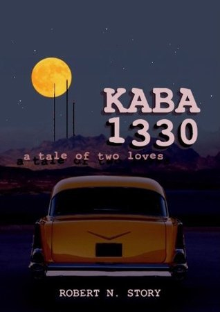 KABA 1330: A Tale of Two Loves Robert N. Story