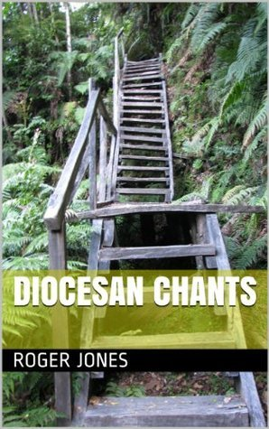 Diocesan Chants  by  Roger Jones