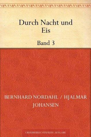 Durch Nacht und Eis Band 3: Wir Framleute Bernhard Nordahl