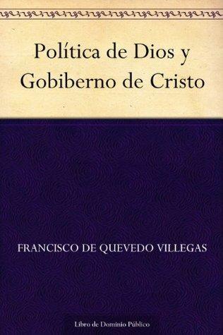 Política de Dios y Gobierno de Cristo Francisco de Quevedo