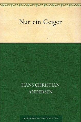 Nur ein Geiger  by  Hans Christian Andersen