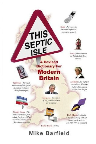 This Septic Isle: A revised dictionary for modern Britain  by  Mike Barfield