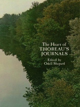 The Heart of Thoreaus Journals  by  Odell Shepard