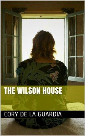 The Wilson House  by  Cory de la Guardia