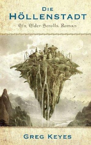 Die Höllenstadt (Ein Elder Scrolls, #1) Greg Keyes