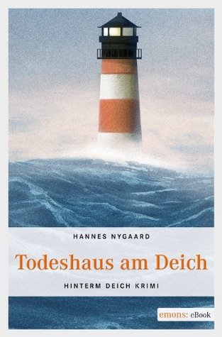 Todeshaus am Deich  by  Hannes Nygaard