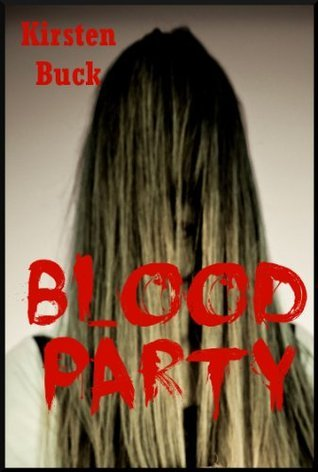 Blood Party: A Tale of Horror for Young Adults Kirsten Buck
